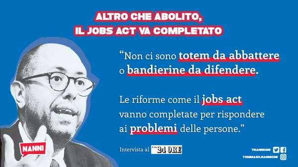 «Altro che abolito, il Jobs Act va completato»